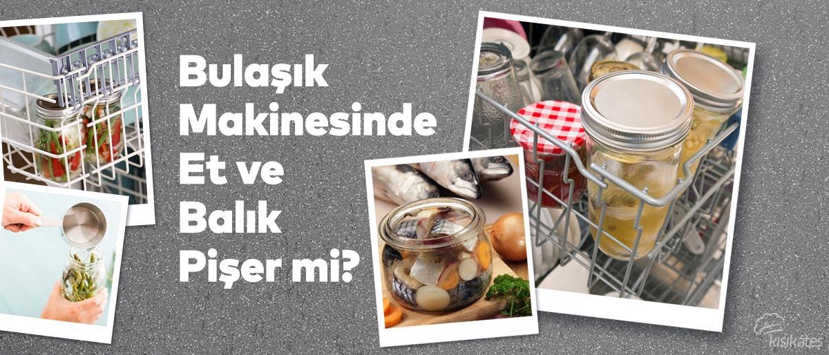 Bulaşık Makinesinde Et ve Balık Pişer Mi?