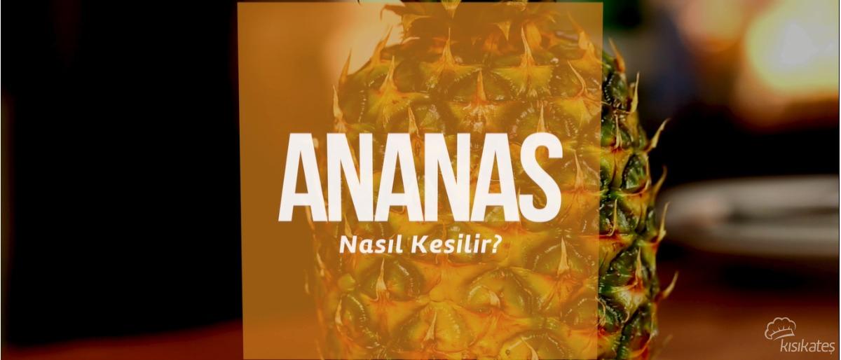 Ananas Nasıl Kesilir?