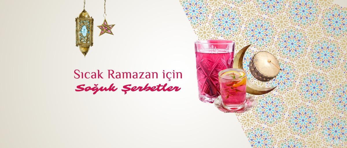 Sıcak Ramazan İçin Soğuk Şerbetler